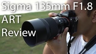 Sigma 135mm F1.8 ART Lens Review on Sony A7RM2 | John Sison