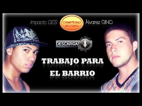 Trabajo para el Barrio  Gino feat  Impacto GES  Campero Records  Rap Argentino