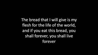 I am the bread of life (with lyrics)