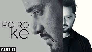 Ro Ro Ke: Masha Ali (Full Audio Song) Baba Raja | Latest Punjabi Songs 2018 | T-Seres Apna Punjab