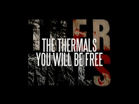 The Thermals - You Will Be Free