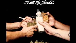 Watch Atmosphere To All My Friends video