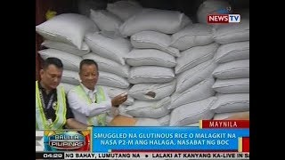 BP: Smuggled na glutinous rice o malagkit na nasa P2M ang halaga, nasabat ng BOC