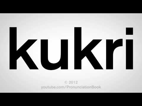 How to Pronounce Kukri