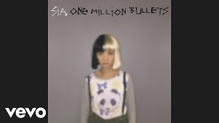 Sia - One Million Bullets (Audio)