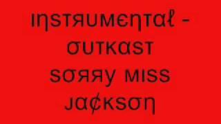 Instrumental - Outkast Sorry Miss Jackson