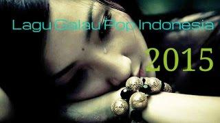 Download Lagu Kumpulan Lagu Galau Pop Indonesia Paling Sedih   Lagu Lagu Galau Terbaik Gratis STAFABAND