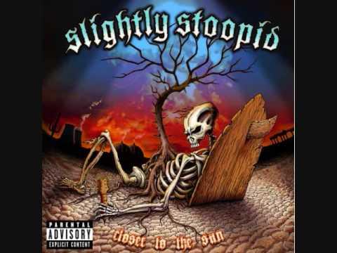 Slightly Stoopid - Somebody