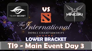 Secret vs Mineski | COMEBACK GAME | The International 2019 | Dota 2 TI9 LIVE | Main Event Day 3