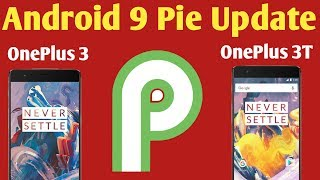 Android 9 Pie Update ON OnePlus 3 And OnePlus 3T   OnePlus 3,OnePlus 3T Android 9 Pie Update Receive