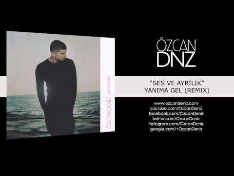 Özcan Deniz - Yanıma Gel (Remix)