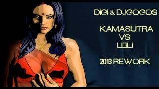 DiGi & DjGogos - Kamasutra vs Leili (2013 remix)