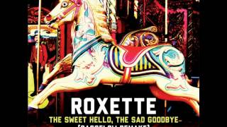 Watch Roxette The Sweet Hello, The Sad Goodbye video