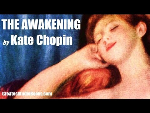 THE AWAKENING by Kate Chopin - FULL AudioBook |...