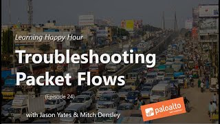 Troubleshooting Packet Flows (Episode 26) Learning Happy Hour
