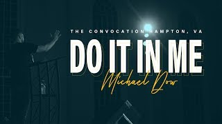 Do It In Me | Michael Dow | VA Convocation Session 01