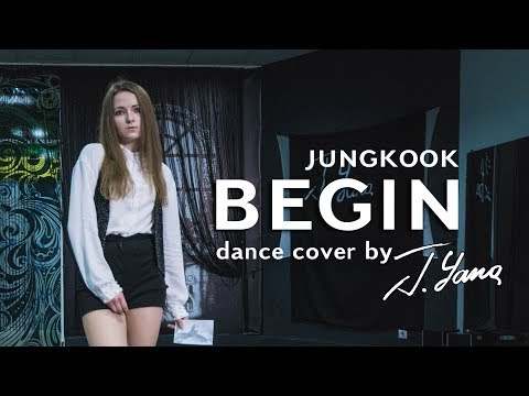 BTS 방탄소년단 (Jungkook) - BEGIN / dance cover by J.Yana