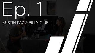 Jump Street Podcast Ep1 with Billy O'Neill & Austin Paz