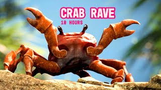 Crab Rave 10 Hours