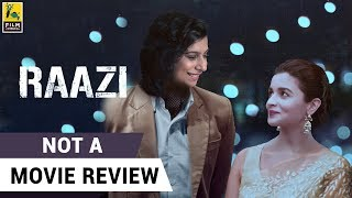 Raazi | Not A Movie Review | Sucharita Tyagi | Film Companion