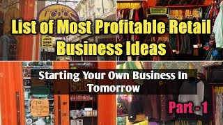 List of Most Profitable Retail Business Ideas | Starting Your Own Business In Tomorrow | Part - 1