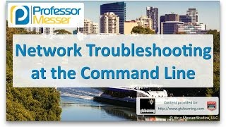 Network Troubleshooting at the Command Line - CompTIA A+ 220-901 - 4.4