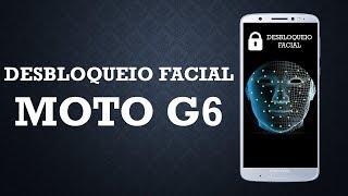 Moto G6 - Reconhecimento Facial