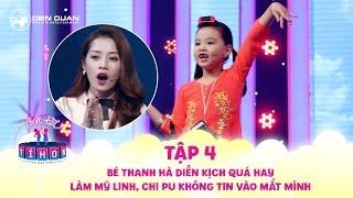 Biệt tài tí hon | tập 4: Bé Thanh Hà diễn xuất quá hay làm Chi Pu, Mỹ Linh không tin vào mắt mình