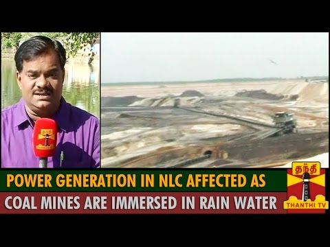 Power Generation in NLC affected as Coal Mines are Immersed in Rain..