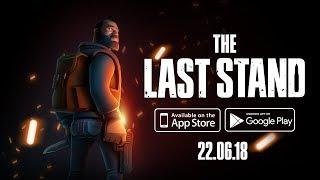 The Last Stand НА АНДРОИД/iOS