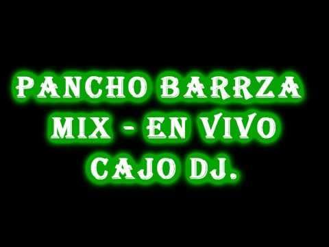 Pancho Barraza - Mix En Vivo - Cajo Dj.