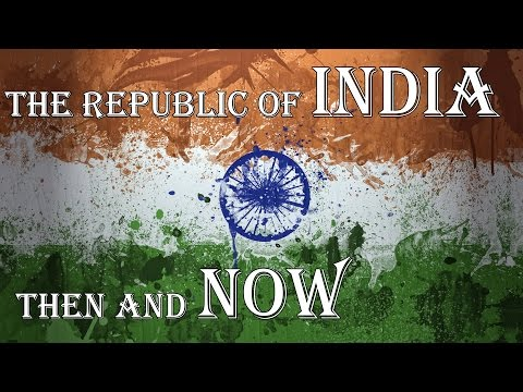 The Republic of India Then & Now