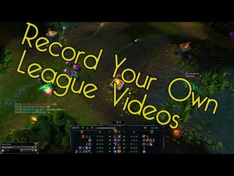 How to Record League of Legends Videos/Replays