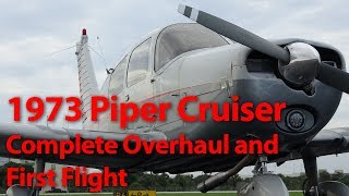 Giving an Old Airplane New Life. Piper Cherokee Cruiser Rebuild and First Flight