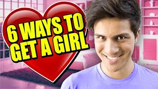 6 WAYS TO GET A GIRL