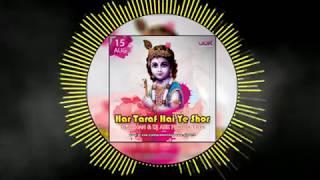 HAR TARAF HAI YE SHOR   DJ ABK PRODUCTION and DJ ROHAN