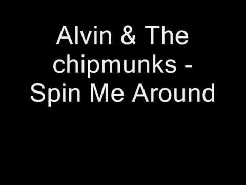 Alvin & The Chipmunks ~ Spin Me Around [Like A Record] (Real Voices)