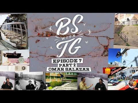 BS with TG : Omar Salazar Part 2