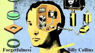 Watch Billy Collins Forgetfulness video