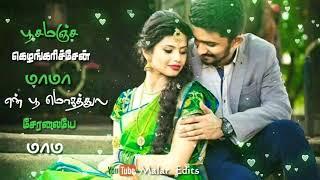 whatsapp status video tamil album songs love new |•பூசமஞ்ச கெழங்கரிச்சேன் மாமா!