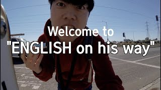 """Welcome to my channel """"ENGLISH on his way"""" [English speaking practice of Korean guy]"""