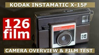 126 Film - Kodak Instamatic X-15F Overview / Film Test