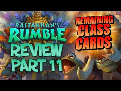 ALL REMAINING CLASS CARDS! Rastakhan's Rumble Review - Part 11 | Hearthstone