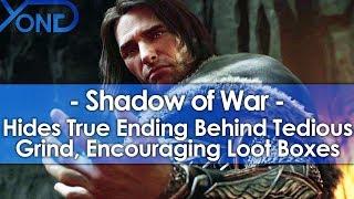 Shadow of War Hides True Ending Behind Tedious Grind, Encouraging Loot Boxes