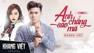 Anh Chẳng Sao Mà | Khang Việt |  Official Music Video