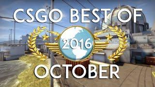 CSGO - Best of October 2016