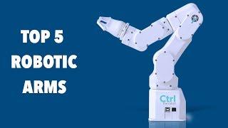 Top 5 Robotic Arms for your desktop