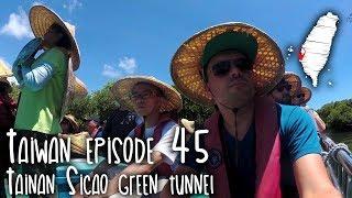 Taiwan episode 45 - Tainan Sicao green tunnel