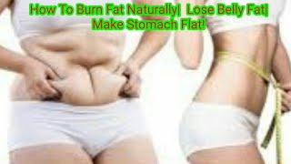 How To Burn Fat Naturally| Lose Belly Fat|No Strict Diet No Exercise!Make Stomach Flat!Lose Weight