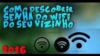 COMO TER INTERNET DE GRAÇA (AGOSTO) DESCOBRIR SENHA DE WIFI DOS VIZINHOS(Não Funcionará com todos)
